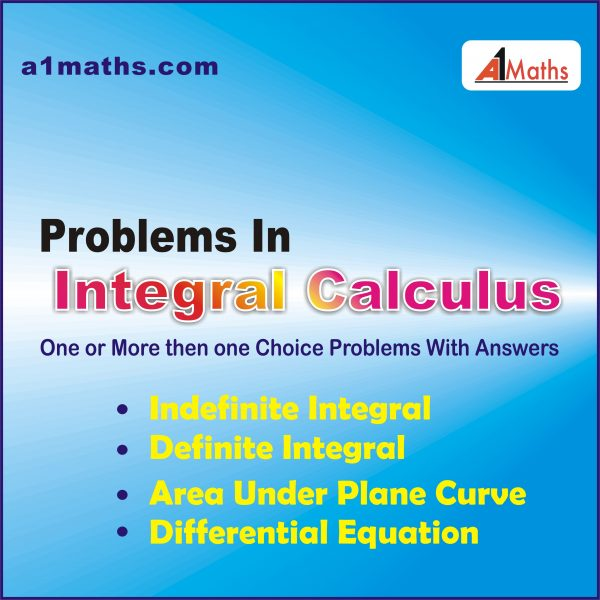 Problems in Integral Calculus