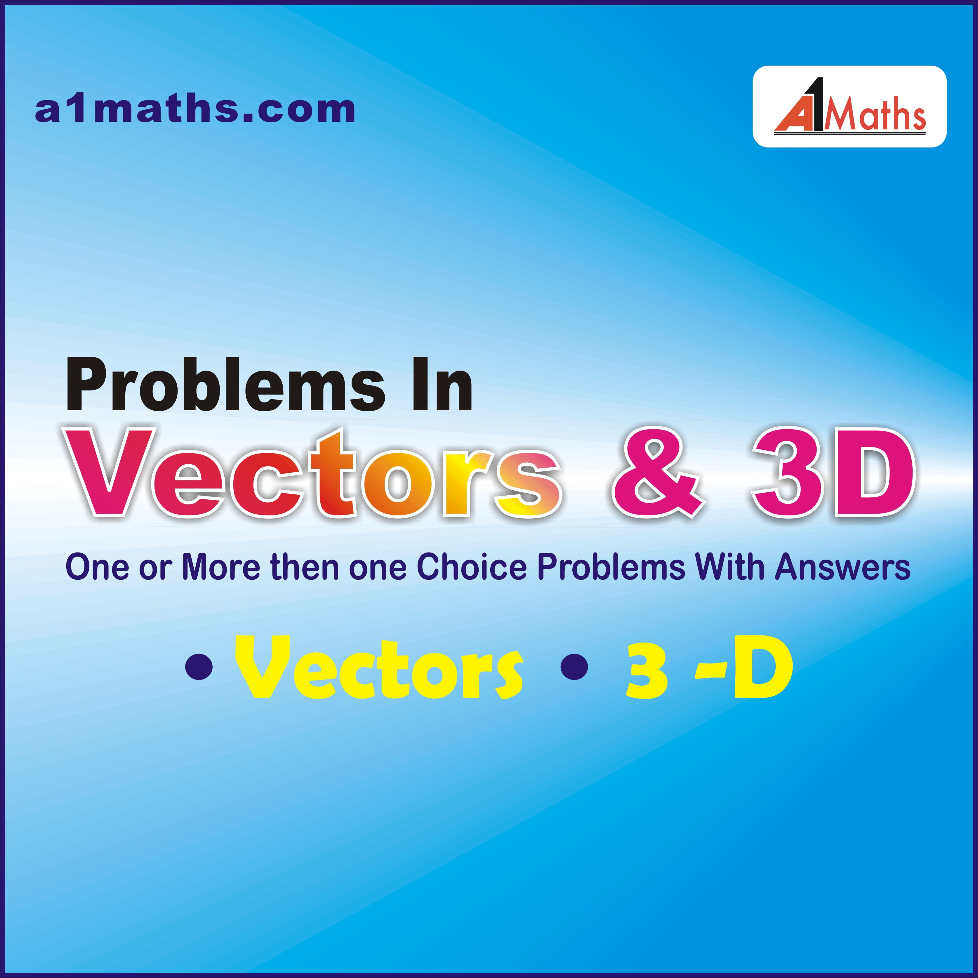 Problems in Vectors and 3D Geometry – A1 Maths